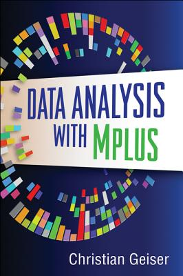 Data Analysis with Mplus By Geiser, Christian