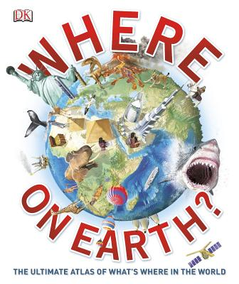 Where on Earth? By Dorling Kindersley, Inc. (COR)
